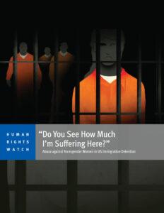 ΗΠΑ: «Οι τρανς βρίσκονται σε υψηλό κίνδυνο στα κέντρα κράτησης μεταναστών».